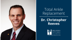 Dr. Christopher Reeves - Total Ankle Replacement